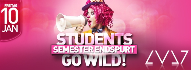 STUDENTS GO WILD! ➜ FR. 10. JAN ➜ LVL7